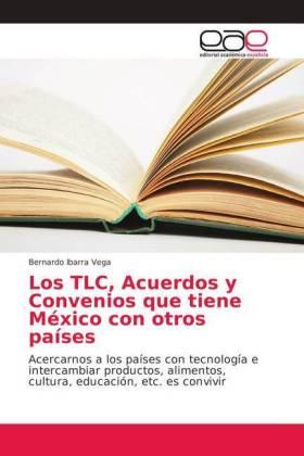 Los TLC, Acuerdos y Convenios que tiene México con otros países