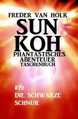Sun Koh Taschenbuch #19: Die schwarze Schnur