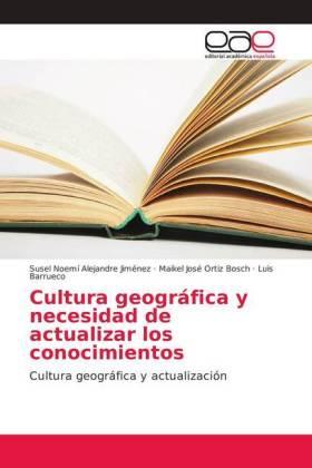 Cultura geográfica y necesidad de actualizar los conocimientos