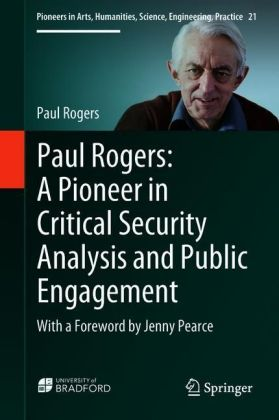 Paul Rogers: A Pioneer in Critical Security Analysis and Public Engagement