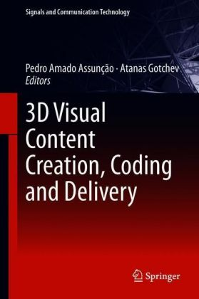 3D Visual Content Creation, Coding and Delivery