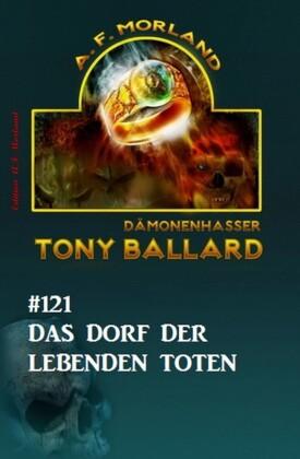 Tony Ballard #121: Das Dorf der lebenden Toten