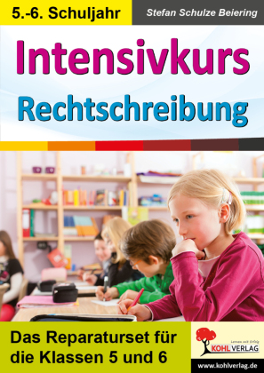 Intensivkurs Rechtschreibung / 5.-6. Schuljahr