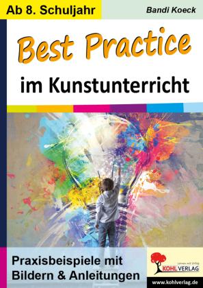 Best Practice im Kunstunterricht