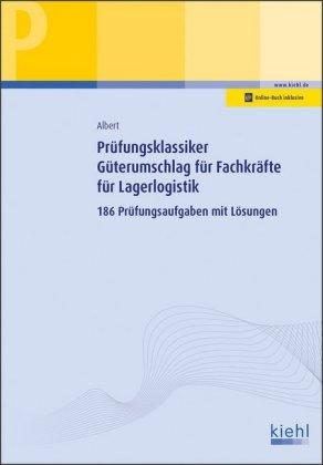 Prüfungsklassiker Güterumschlag für Fachkräfte für Lagerlogistik