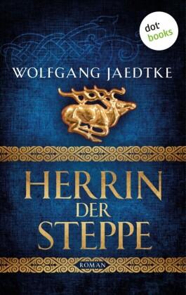 Herrin der Steppe: Die Steppenwind-Saga - Dritter Roman