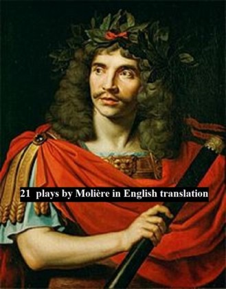 21 plays by Molière in English translation