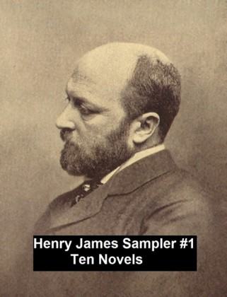 Henry James Sampler #1: 10 books by Henry James