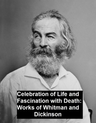 Celebration of Life and Fascination with Death Works of Whitman and Dickinson