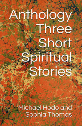 Anthology - Three Short Spiritual Stories