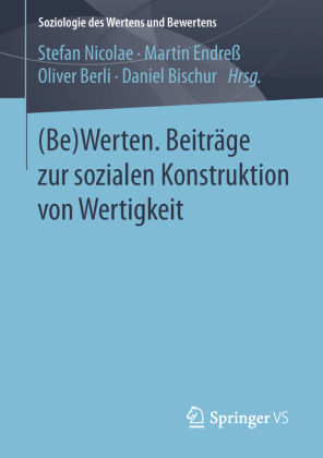 (Be)Werten. Beiträge zur sozialen Konstruktion von Wertigkeit