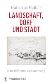Landschaft, Dorf und Stadt