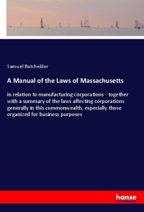 A Manual of the Laws of Massachusetts