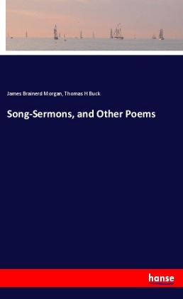 Song-Sermons, and Other Poems
