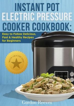 Instant Pot Electric Pressure Cooker Cookbook