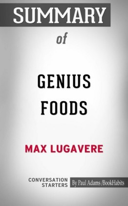 Summary of Genius Foods: Become Smarter, Happier, and More Productive While Protecting Your Brain for Life