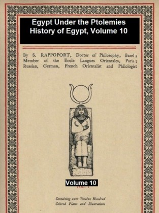 Egypt Under the Ptolemies, History of Egypt Vol. 10