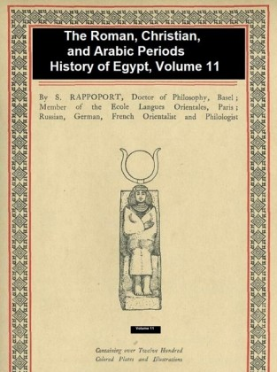The Roman, Christian, and Arabic Periods, History of Egypt Vol. 11