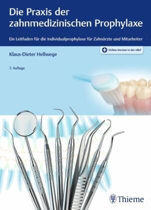 Die Praxis der zahnmedizinischen Prophylaxe