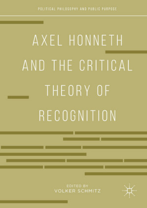 Axel Honneth and the Critical Theory of Recognition