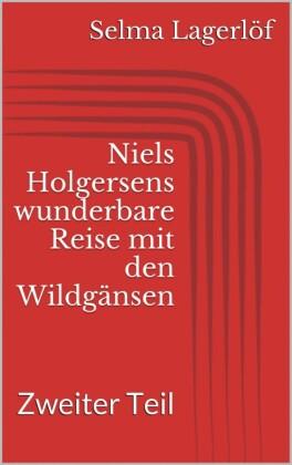 Niels Holgersens wunderbare Reise mit den Wildgänsen - Zweiter Teil