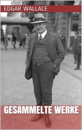 Edgar Wallace - Gesammelte Werke