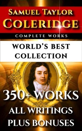 Samuel Taylor Coleridge Complete Works - World's Best Collection