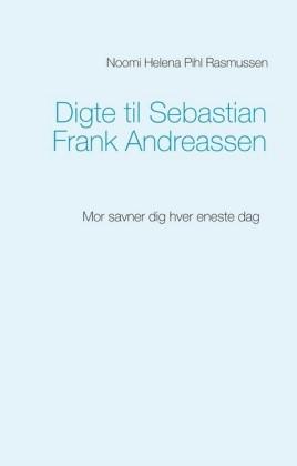 Digte til Sebastian Frank Andreassen