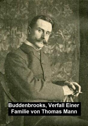 Buddenbrooks: Verfall einer Familie