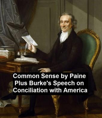Common Sense, Plus Burke's Speech on Conciliation with America