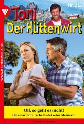 Toni der Hüttenwirt 212 - Heimatroman