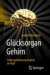 Glücksorgan Gehirn
