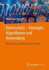 Datenschutz - Konzepte, Algorithmen und Anwendung