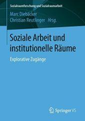 Soziale Arbeit und institutionelle Räume