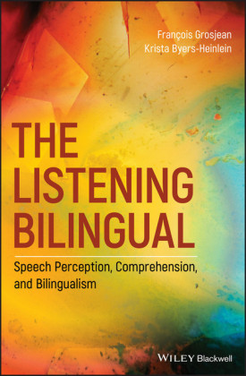 The Listening Bilingual: Speech Perception, Comprehension, and Bilingualism