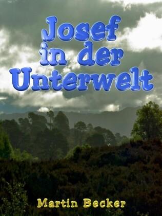 Josef in der Unterwelt
