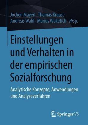Einstellungen und Verhalten in der empirischen Sozialforschung