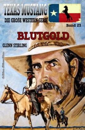 TEXAS MUSTANG #23: Blutgold