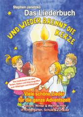 Und wieder brennt die Kerze - Viele schöne Lieder für die ganze Adventszeit