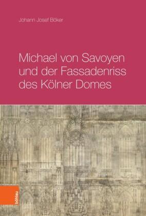Michael von Savoyen und der Fassadenriss des Kölner Doms