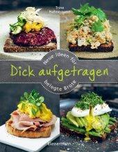 Dick aufgetragen: Neue Ideen für belegte Brote Cover