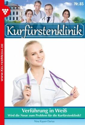 Kurfürstenklinik 85 - Arztroman