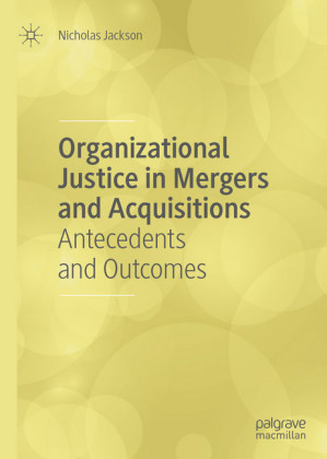 Organizational Justice in Mergers and Acquisitions