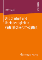 Unsicherheit und Uneindeutigkeit in Verlässlichkeitsmodellen