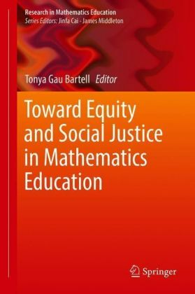 Toward Equity and Social Justice in Mathematics Education