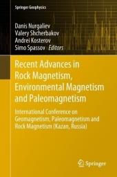 Recent Advances in Rock Magnetism, Environmental Magnetism and Paleomagnetism