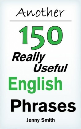 Another 150 Really Useful English Phrases
