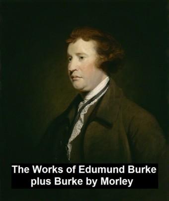 The Works of Edmund Burke, plus Burke