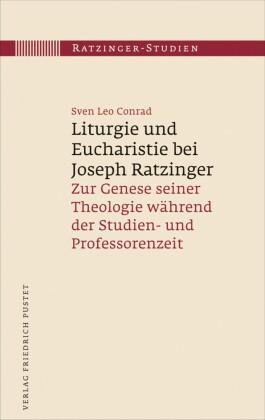 Liturgie und Eucharistie bei Joseph Ratzinger