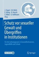 Schutz vor sexueller Gewalt und Übergriffen in Institutionen